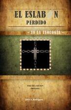 El Eslabon Perdido en la Teologia : Tercera Edicion. Ampliada by Julio A....