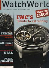 NEW! WATCH WORLD 00/24 PREMIER ISSUE Volume 1 WatchWorld 2011-2012 IWC TAG Heuer