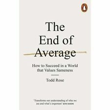 The End of Average: How to Succeed in a World That Values Sameness by Todd...