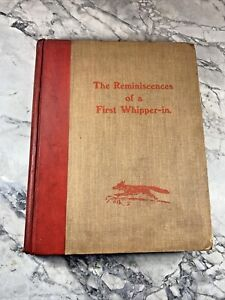 """1904 Antique Hunting Book """"Reminiscences of a First Whipper-in"""" Fox Hunting"""