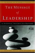 The Message of Leadership: 31 Essential Insights f