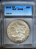 1878-P - 7tf Morgan Silver $1  VAM 83 - ICG AU58 - NICE TONING- LOOKS BETTER -