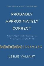 Probably Approximately Correct : Nature's Algorithms for Learning and...