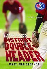 District Doubleheader (Little League) by Matt Christopher