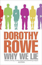 Why We Lie: The Source of our Disasters, Dorothy Rowe, Excellent