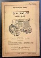 IH INTERNATIONAL T-20 TracTracTor Instruction Book Operators Manual, ORIGINAL