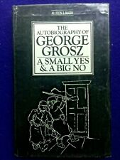 GEORGE GROSZ.  A SMALL YES & A BIG NO. - Autobiography.  Eng. 1st in dj  1982