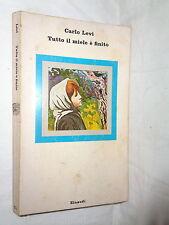 TUTTO IL MIELE E' FINITO Carlo Levi Einaudi 1974 Nuovi coralli romanzo