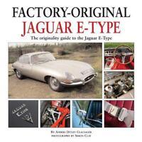 Factory Original Jaguar E-Type: the Originality Guide to the Jaguar E-Type by Cl