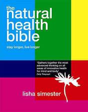 The Natural Health Bible: Stay Well Live Longer, Lisha Simester, Very Good