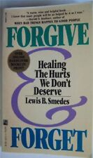 Forgive & Forget: Healing The Hurts You Dont Deserve by Lewis B. Smedes