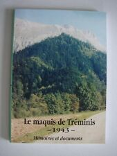 LE MAQUIS DE TREMINIS 1943 - MEMOIRES ET DOCUMENTS - 2°GUERRE MONDIALE - 1996