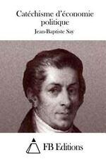 Catéchisme d'économie Politique by Jean-Baptiste Say (2015, Paperback)