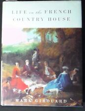 Life in the French Country House Girouard HB/DJ 1st American ed. Illustrated