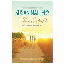 Blackberry Island: Three Sisters by Susan Mallery (2013, Paperback)