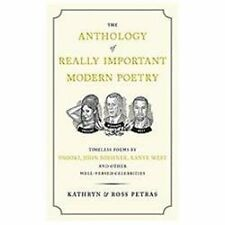The Anthology of Really Important Modern Poetry : Timeless Poems by Snooki,...