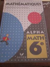Mathématiques édition spéciale pour le professeur: Alpha Math 6e/ Hatier