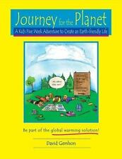 Journey for the Planet: A Kid's Five Week Adventure to Create an Earth-friendly