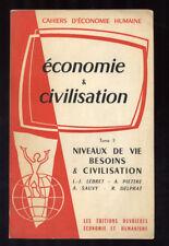 CAHIERS D'ÉCONOMIE HUMAINE, NIVEAUX DE VIE, BESOINS, CIVILISATION