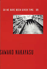 NEW So We Have Been Given Time Or by Sawako Nakayasu