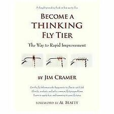 Become a Thinking Fly Tier - Cramer, Jim/ Beatty, Al (FRW)