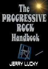 The Progressive Rock Handbook by Jerry Lucky (2008, Paperback)