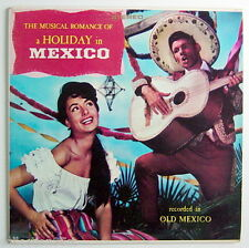 ONE 33 R.P.M. RECORD, THE MUSICAL ROMANCE OF A HOLIDAY IN MEXICO