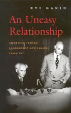 An Uneasy Relationship: American Jewish Leadership And Israel, 1948-1957 (mod...