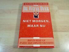 Dr. Wayne Dyer: Niet morgen, maar nu / Niederländisches Buch