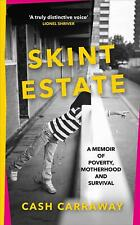 Skint Estate: A memoir of poverty, motherhood and survival by Cash Carraway