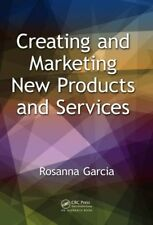 Creating and Marketing New Products and Services by R. Garcia (Hardcover, 2014)