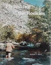 FLYFISHING THE ROCKIES - WILLIAM C. BLACK