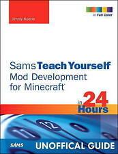 Sams Teach Yourself Mod Development for Minecraft in 24 Hours by Jimmy Koene (P…