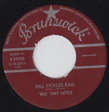 Big Tiny Little 45rpm Brunswick 9-55016 Dill Pickles Rag/Make Room For Tiny