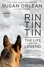 RIN TIN TIN:    The Life & the Legend    Susan Orlean      2011