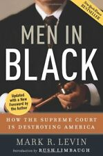 Men in Black: How the Supreme Court Is Destroying America by Mark R. Levin