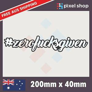 ZERO F*CKS GIVEN Sticker 200mm hashtag hoon bns car ute window decal funny 4wd