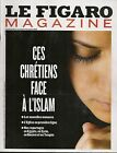 "LE FIGARO MAGAZINE ""DECEMBRE 2013""-CHRETIENS FACE A L'ISLAM-EGYPTE-SYRIE/TURQUIE"