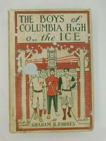 The Boys of Columbia High on the Ice by Graham B. Forbes Vintage Book