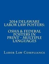 2014 Delaware Labor Law Posters: OSHA and Federal Posters in Print - Multiple...
