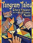 Tangram Tales: Story Theater Using the Ancient Chinese Puzzle [With Chinese Puzz