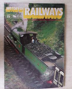 HISTORY OF RAILWAYS MAGAZINE PART 35 - 35 - BRITISH RAILWAYS & MUSEUM STEAM