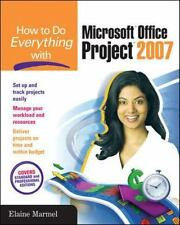How to Do Everything: Microsoft Office Project 2007 by Elaine Marmel (2007,...