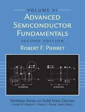 Advanced Semiconductor Fundamentals by Robert F. Pierret (2002, Paperback)