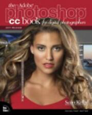 Voices That Matter: The Adobe Photoshop CC Book for Digital Photographers...