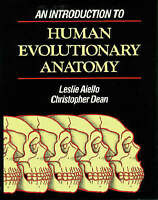 An Introduction to Human Evolutionary Anatomy by Leslie C. Aiello,...