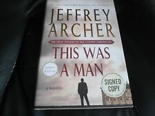 JEFFREY ARCHER SIGNED - THIS WAS A MAN Limited First Hardcover Edition CLIFTON
