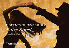 Moments of Mindfulness: Latin Spirit, Olivier Föllmi, Danielle Föllmi, Excellent
