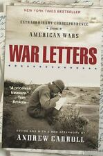 War Letters : Extraordinary Correspondence from American Wars by Andrew Carroll