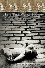 He's the What Now? : The True Story of the Four Year Old Father Figure and...
